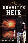 Gravity's Heir - Sara Bond